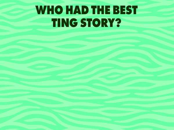 Who had the best Ting story?