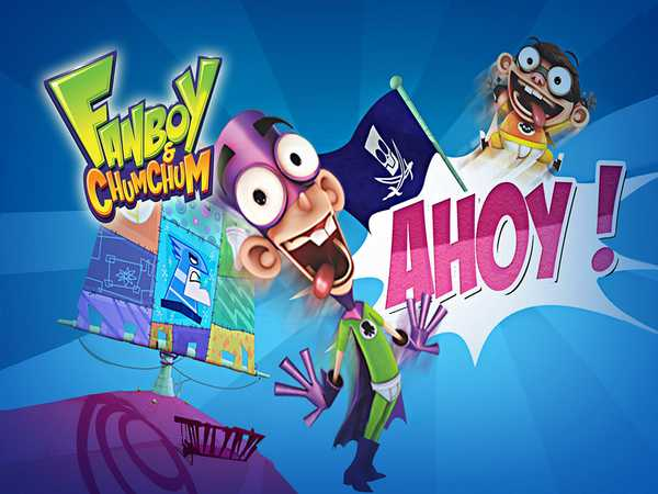 Fanboy and Chum Chum: Ahoy!