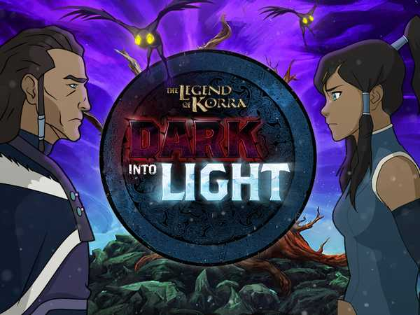 Legend of Korra: Dark Into Light
