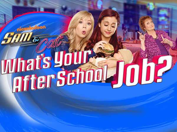 Sam and Cat: What's Your After School Job?