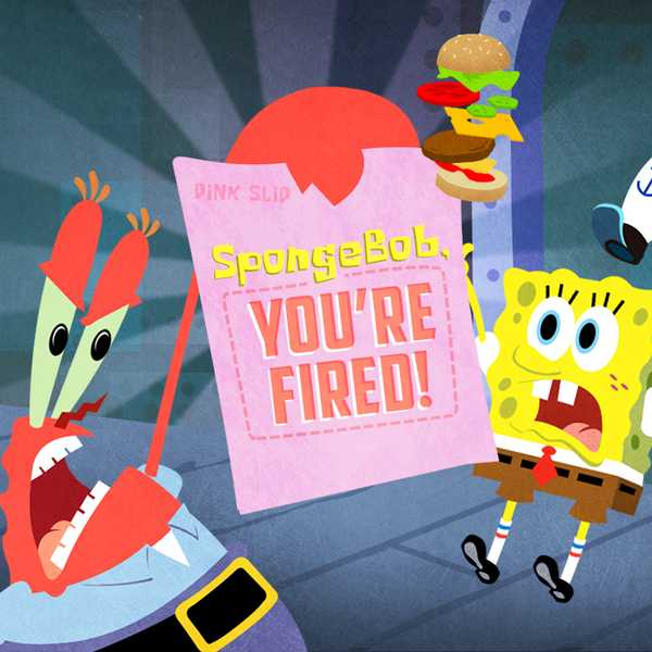 SpongeBob SquarePants: SpongeBob You're Fired!