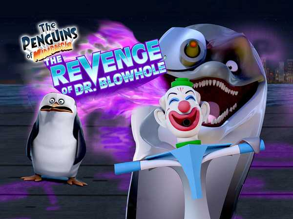 The Penguins of Madagascar: The Revenge of Dr. Blowhole