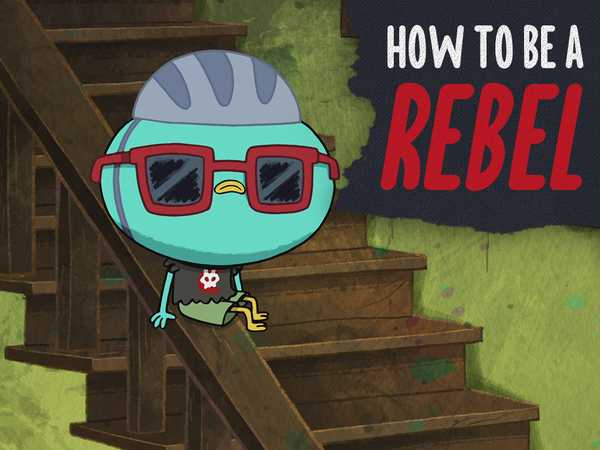 How To Be A Rebel