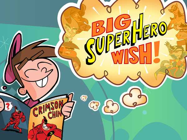 The Fairly OddParents: Big Superhero Wish