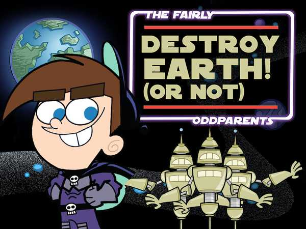 The Fairly OddParents: Destroy Earth! (Or Not)