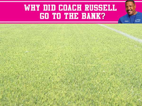 Why did Coach Russell go to the bank?