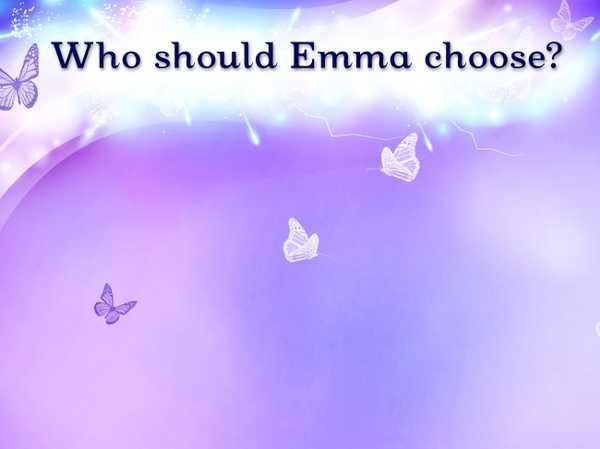 Who should Emma choose?
