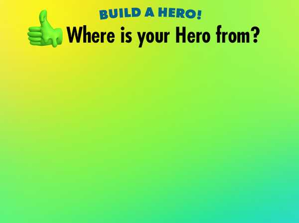 Where is your Hero from?