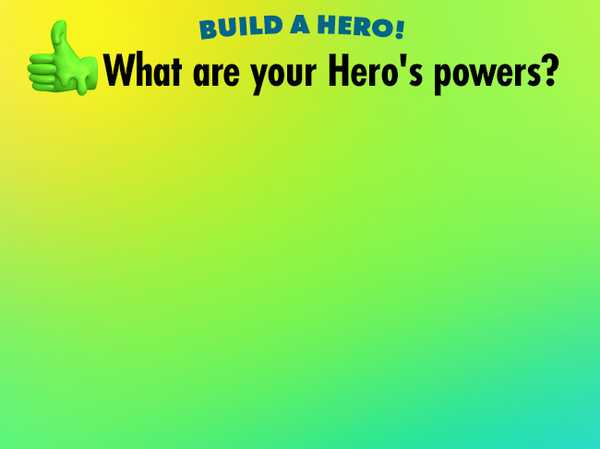 What are your Hero's powers?