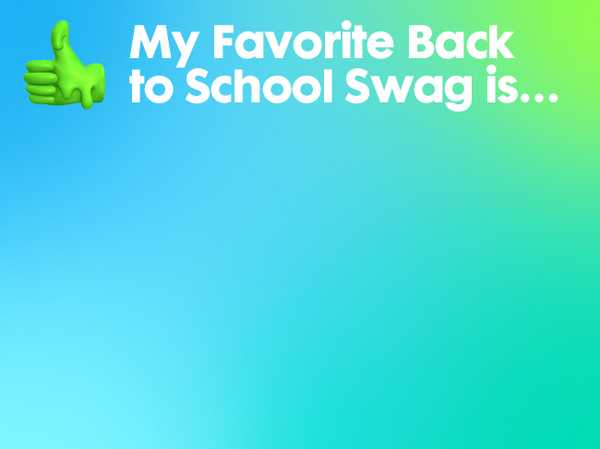 My Favorite Back to School Swag is…