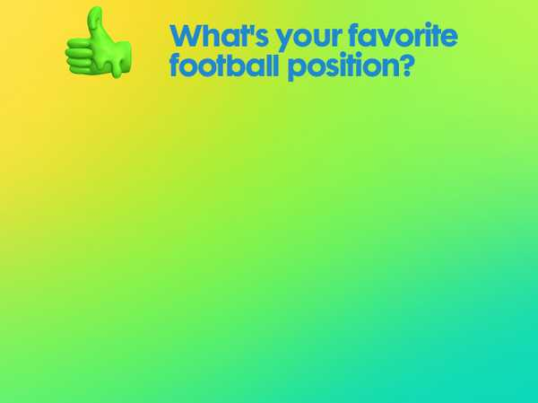 What's your favorite football position?