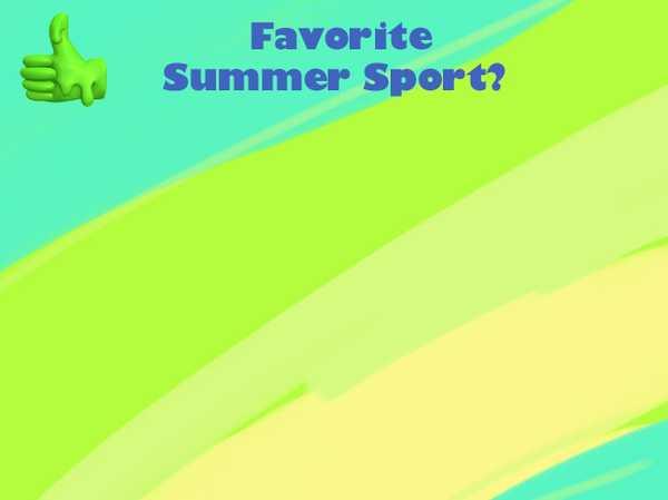 Favorite Summer Sport?