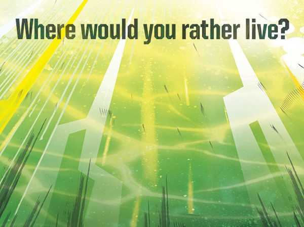 Where would you rather live?