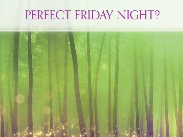 Perfect Friday night?