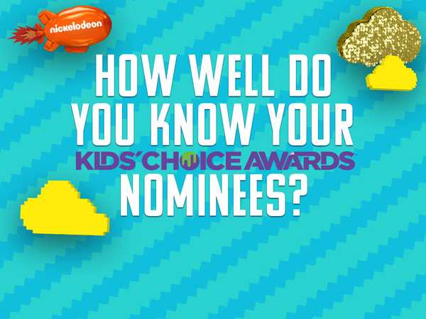 How Well Do You Know Your Kids Choice Awards Nominees?