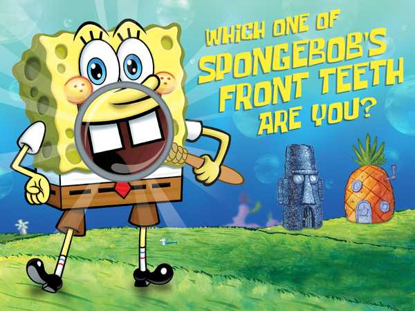 SpongeBob SquarePants: Which One Of SpongeBob's Front Teeth Are You?