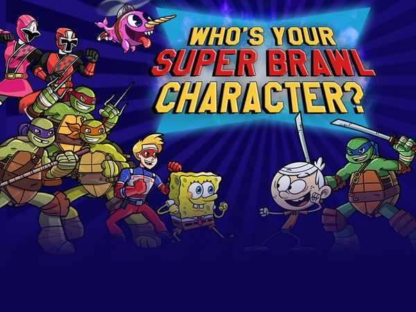 Nickelodeon: Who's Your Super Brawl Character?