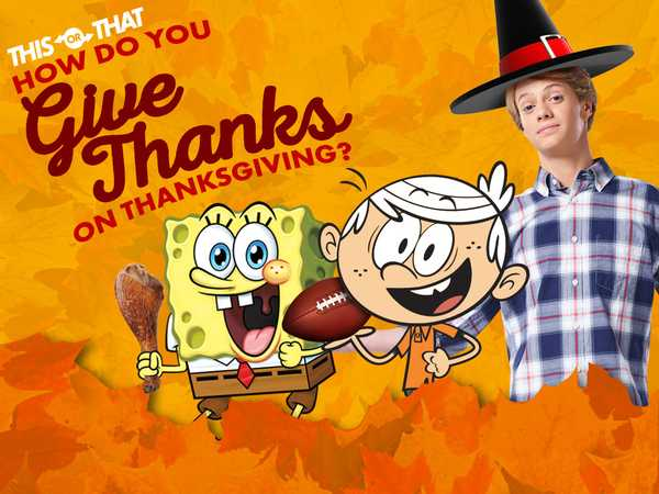 Nickelodeon: How Do You Give Thanks on Thanksgiving?