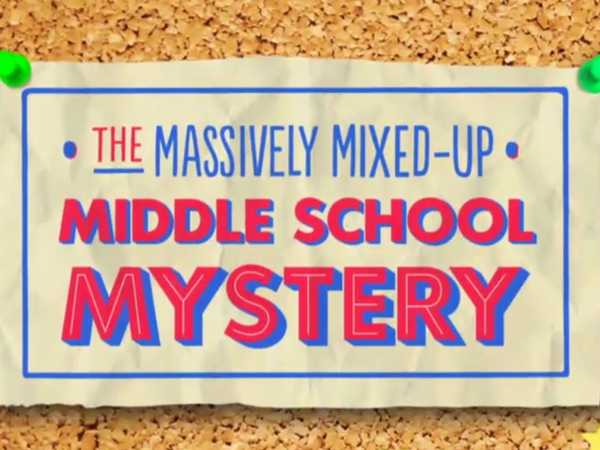 The Massively Mixed-Up Middle School Mystery Trailer