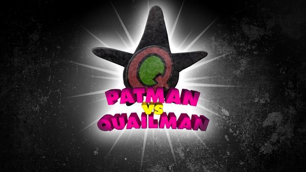 Patman Vs. Quailman: The Epic Showdown