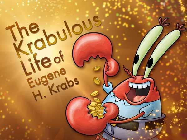 SpongeBob SquarePants: The Krabulous Life of Eugene H. Krabs!