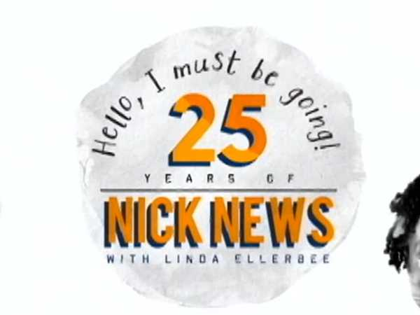 "Nick News Specials: ""Hello, I Must Be Going: 25 Years of Nick News with Linda Ellerbee"""