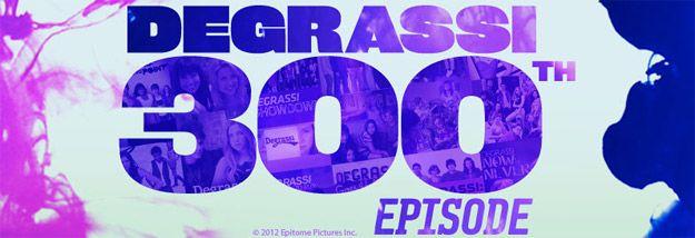 Degrassi 300th Episode