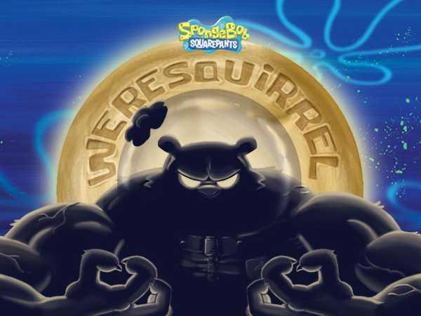 SpongeBob SquarePants: Weresquirrel