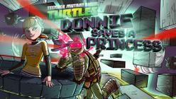 Teenage Mutant Ninja Turtles: Donnie Saves A Princess